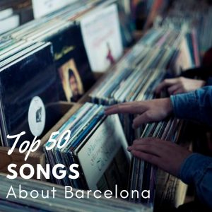 50 Songs About Barcelona