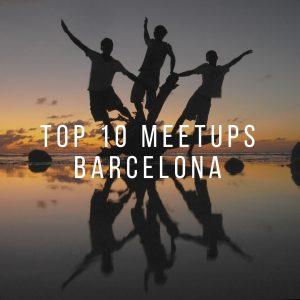 Top 10 Meetups Barcelona