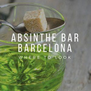 Absinthe Bar Barcelona – Where To Look