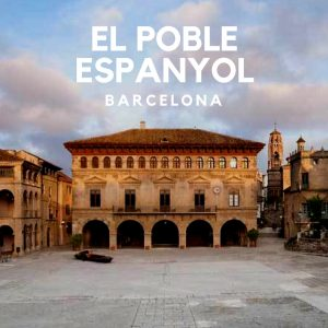 El Poble Espanyol - A Spanish Village in Barcelona