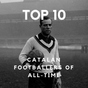 Top 10 Catalan Footballers of All-Time