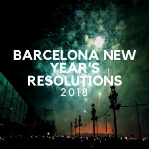 Barcelona New Year's Resolutions 2018