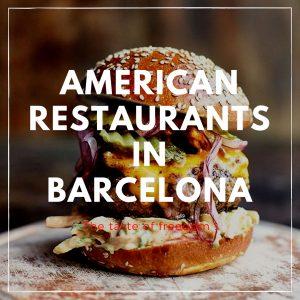 American Restaurants in Barcelona – the taste of freedom!