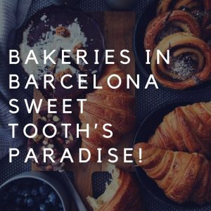 Bakeries in Barcelona – sweet tooth's paradise!