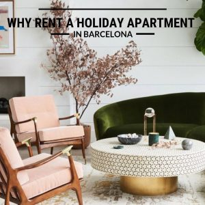 Why Rent a Holiday Apartment in Barcelona?