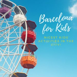 Barcelona for Kids – nicest kids' activities in the city!