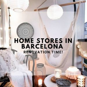 Home Stores in Barcelona – renovation time!