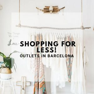 Outlets in Barcelona – Shopping for Less!