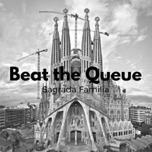 Beat the Queue at Sagrada Familia - Be Prepared!