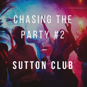 Barcelona Clubs: Chasing the Party #2 – SUTTON CLUB