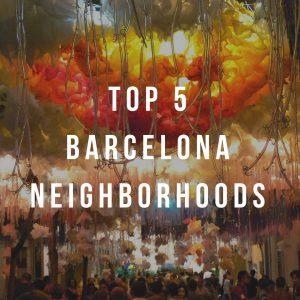 Top 5 Barcelona Neighborhoods