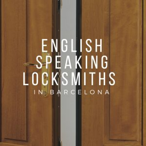 English Speaking Locksmiths in Barcelona - quick, reliable, emergency service!