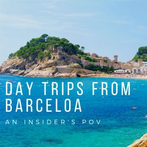 Day Trips from Barcelona: An Insider's POV