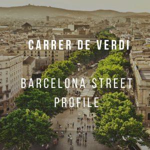 Carrer de Verdi:Street Profile Barcelona