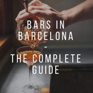 Bars in Barcelona- The Complete Guide!