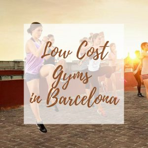 Low Cost Gyms in Barcelona - be beach-body ready!