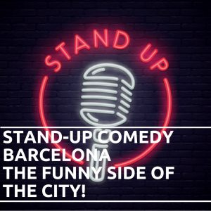 Stand-up Comedy Barcelona: The Funny Side of the city!