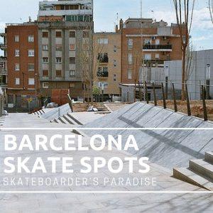 Barcelona Skate Spots- Skateboarder's paradise