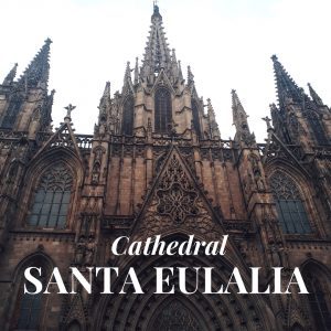 Must See in Barcelona: Cathedral Santa Eulalia
