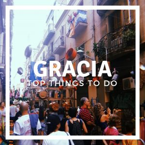 Gracia District Barcelona: Top Things To Do