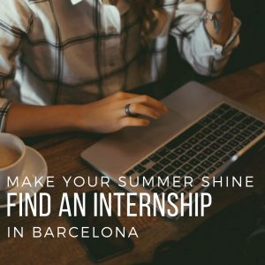 A Barcelona Internship will make your summer shine!