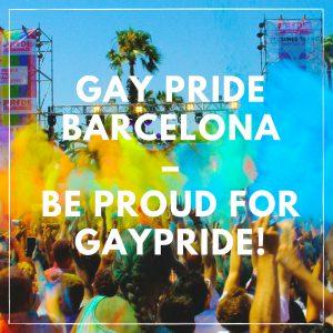 Gay Pride Barcelona – Be Proud For GayPride!
