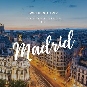 Travel from Barcelona Weekend Trip: Madrid