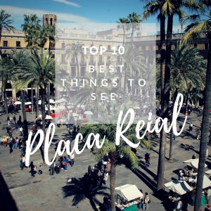 Barcelona Placa Reial - Top 10 Best Things to See and Do around!