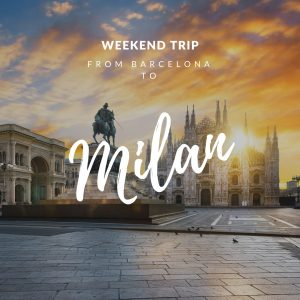 Travel from Barcelona Weekend Trip: Milan