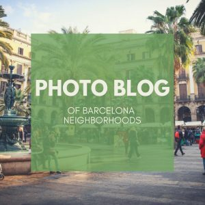 Barcelona Photo Blog – Barcelona neighbourhoods in photos!