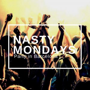 Party in Barcelona: Chasing the Party – Nasty Mondays
