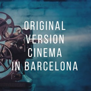 Original Version Cinema in Barcelona