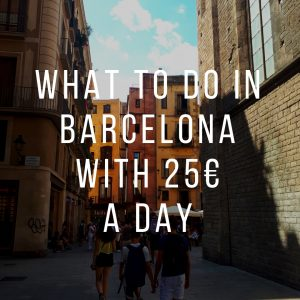 What to do in Barcelona with 25€ (or less) a day - spend smart!