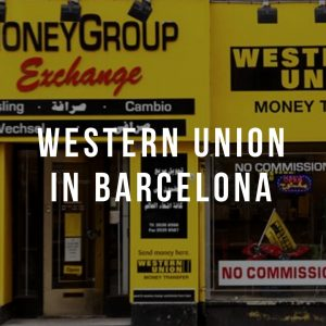 Western Union in Barcelona: Get Money When You Most Need It