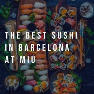 The Best Sushi in Barcelona at Miu