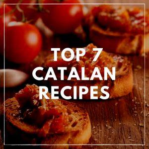 Top 7 Catalan Recipes