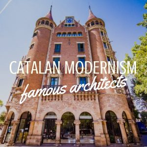 Catalan Modernism: Barcelona's Famous Architects