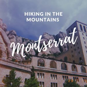 Montserrat Monastery: Hiking in The Mountains