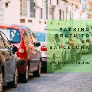 Parking Gratuito en Barcelona : ¡Mejores Astucias!
