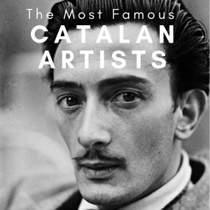 The Most Famous Catalan Artists