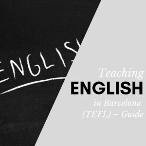 Teaching English in Barcelona (TEFL) – Guide
