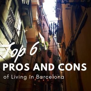 Top 6 Pros and Cons of Living in Barcelona