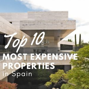 Top 10 Most Expensive Properties in Spain – look and drool!