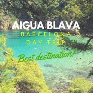 Barcelona Day Trips: Destination Aigua Blava