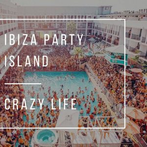 Ibiza Party Island: the good, the (very) bad, and the (very very) ugly