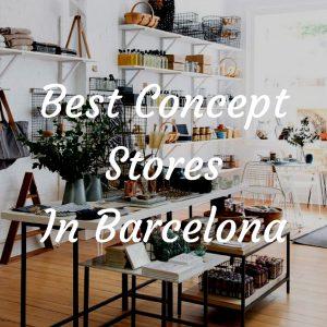 Best Concept Stores In Barcelona