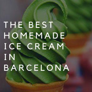 The Best Homemade Ice Cream in Barcelona