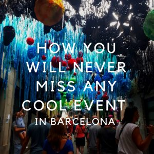 How you will never miss any cool event in Barcelona again
