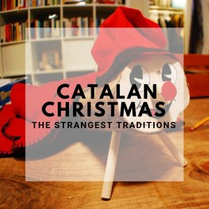 The Strangest Catalan Christmas Traditions