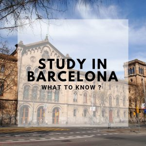 STUDY IN BARCELONA – WHAT TO KNOW ?